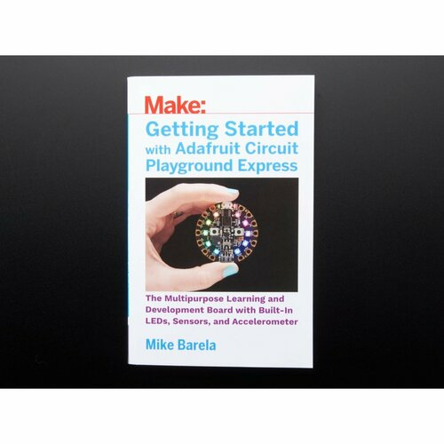 Getting Started with Adafruit Circuit Playground Express - by Mike Barela