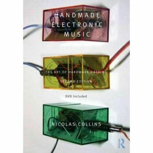 Handmade Electronic Music : The Art of Hardware Hacking