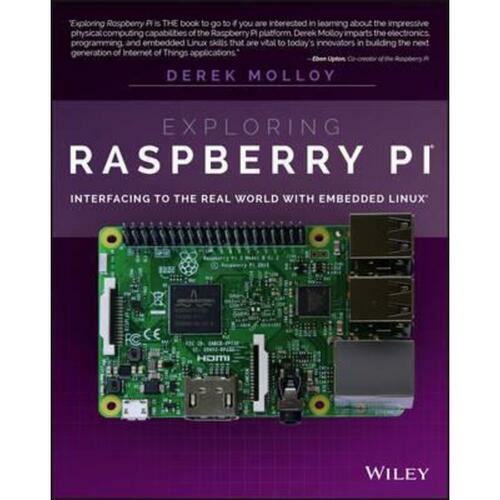 Exploring Raspberry Pi : Interfacing to the Real World with Embedded Linux