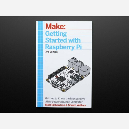 Getting Started with Raspberry Pi [3rd Edition]