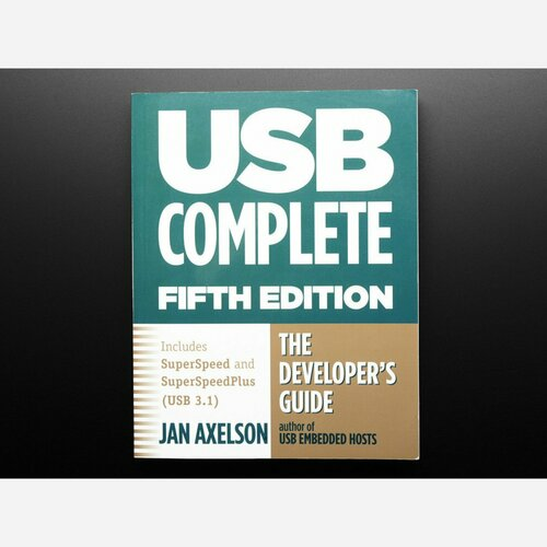 USB Complete: The Developer's Guide by Jan Axelson [Fifth Edition]