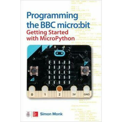 Programming the BBC Micro:Bit - Getting Started with MicroPython
