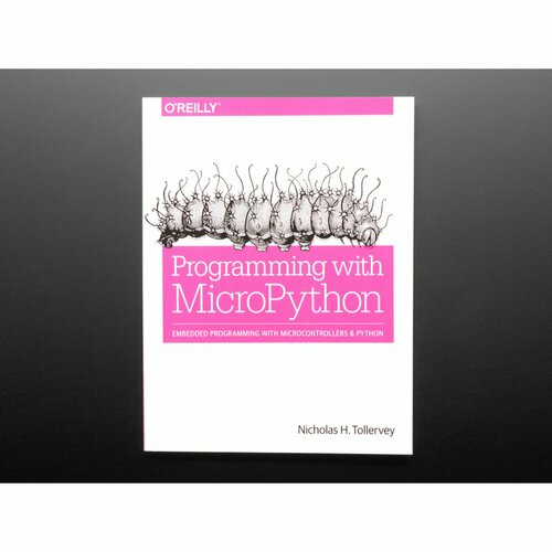 Programming with MicroPython - by Nicholas Tollervey